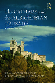 The Cathars and the Albigensian Crusade - 1st Edition book cover