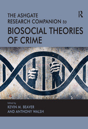 The Ashgate Research Companion to Biosocial Theories of Crime - 1st Edition book cover
