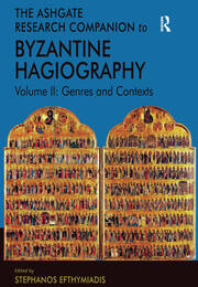 The Ashgate Research Companion to Byzantine Hagiography - 1st Edition book cover