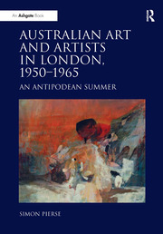 Australian Art and Artists in London, 1950-1965 - 1st Edition book cover