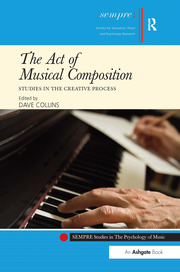 The Act of Musical Composition - 1st Edition book cover