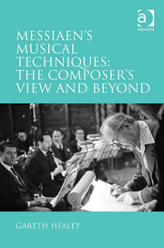 Messiaen's Musical Techniques: The Composer's View and Beyond - 1st Edition book cover