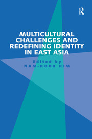 Multicultural Challenges and Redefining Identity in East Asia - 1st Edition book cover
