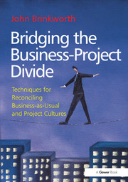 Bridging the Business-Project Divide - 1st Edition book cover
