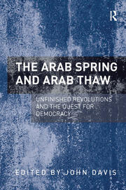 The Arab Spring and Arab Thaw - 1st Edition book cover