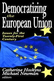 Democratizing the European Union - 1st Edition book cover