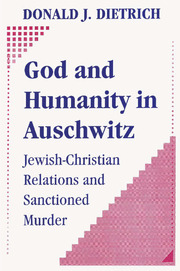 God and Humanity in Auschwitz - 1st Edition book cover