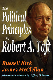 The Political Principles of Robert A. Taft - 1st Edition book cover