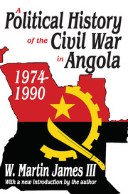 A Political History of the Civil War in Angola, 1974-1990 - 1st Edition book cover