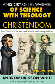 A History of the Warfare of Science with Theology in Christendom - 1st Edition book cover