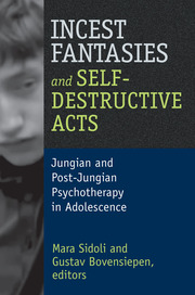 Incest Fantasies and Self-Destructive Acts - 1st Edition book cover