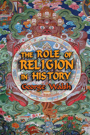 The Role of Religion in History - 1st Edition book cover