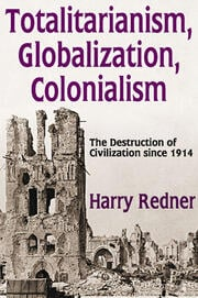 Totalitarianism, Globalization, Colonialism - 1st Edition book cover