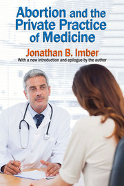Abortion and the Private Practice of Medicine - 1st Edition book cover