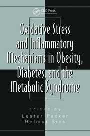 Oxidative Stress and Inflammatory Mechanisms in Obesity, Diabetes, and the Metabolic Syndrome