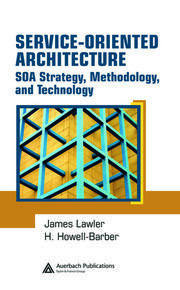 Service-Oriented Architecture: SOA Strategy, Methodology, and Technology