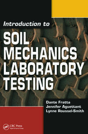 Introduction to Soil Mechanics Laboratory Testing - 1st Edition book cover