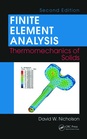 Finite Element Analysis: Thermomechanics of Solids, Second Edition