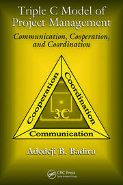 Triple C Model of Project Management: Communication, Cooperation, and Coordination