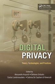 Digital Privacy: Theory, Technologies, and Practices