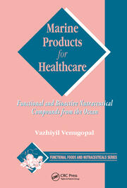 Marine Products for Healthcare: Functional and Bioactive Nutraceutical Compounds from the Ocean