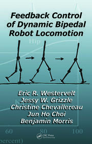 Feedback Control of Dynamic Bipedal Robot Locomotion - 1st Edition book cover
