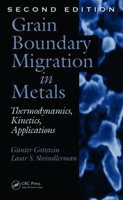 Grain Boundary Migration in Metals: Thermodynamics, Kinetics, Applications, Second Edition