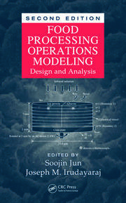 Food Processing Operations Modeling: Design and Analysis, Second Edition