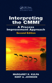 Interpreting the CMMI (R): A Process Improvement Approach, Second Edition