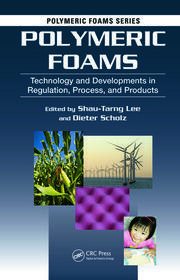Polymeric Foams: Technology and Developments in Regulation, Process, and Products