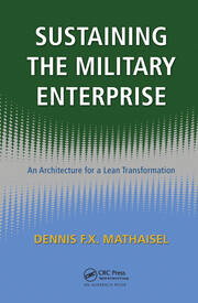 Sustaining the Military Enterprise: An Architecture for a Lean Transformation