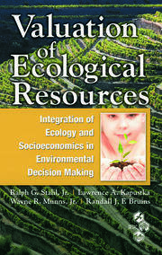 Valuation of Ecological Resources: Integration of Ecology and Socioeconomics in Environmental Decision Making