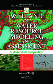 Wetland and Water Resource Modeling and Assessment: A Watershed Perspective