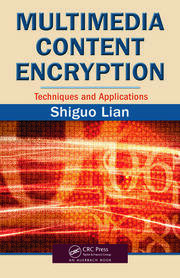 Multimedia Content Encryption: Techniques and Applications