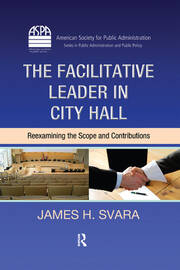 The Facilitative Leader in City Hall: Reexamining the Scope and Contributions