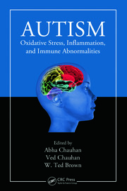 Autism: Oxidative Stress, Inflammation, and Immune Abnormalities