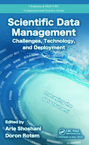Scientific Data Management: Challenges, Technology, and Deployment