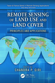 Remote Sensing of Land Use and Land Cover: Principles and Applications