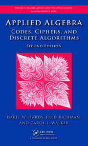 Applied Algebra: Codes, Ciphers and Discrete Algorithms, Second Edition