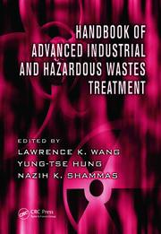 Handbook of Advanced Industrial and Hazardous Wastes Treatment