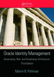 Oracle Identity Management: Governance, Risk, and Compliance Architecture, Third Edition