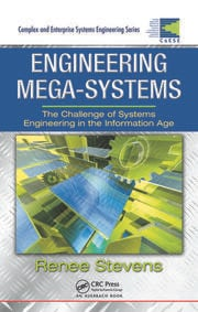 Engineering Mega-Systems: The Challenge of Systems Engineering in the Information Age