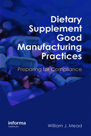 Dietary Supplement Good Manufacturing Practices - 1st Edition book cover