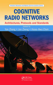 Cognitive Radio Networks: Architectures, Protocols, and Standards