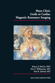 Mayo Clinic Guide to Cardiac Magnetic Resonance Imaging - 1st Edition book cover