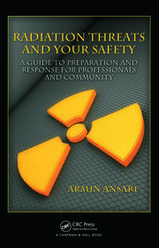 Radiation Threats and Your Safety: A Guide to Preparation and Response for Professionals and Community