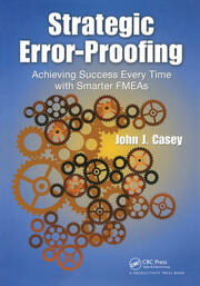 Strategic Error-Proofing: Achieving Success Every Time with Smarter FMEAs