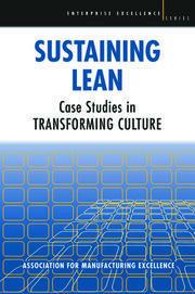 Sustaining Lean: Case Studies in Transforming Culture
