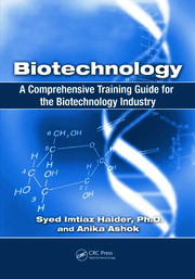Biotechnology: A Comprehensive Training Guide for the Biotechnology Industry