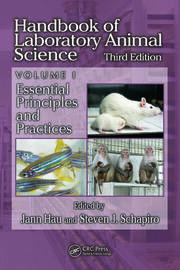 Handbook of Laboratory Animal Science, Volume I: Essential Principles and Practices